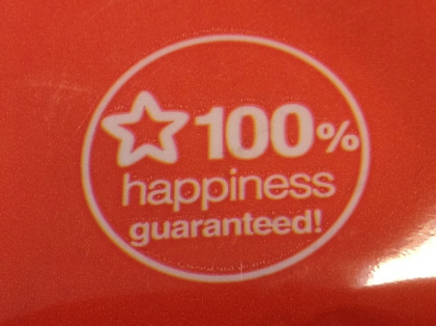 100% happiness guaranteed